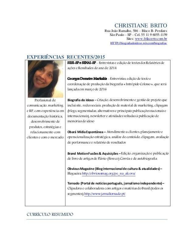 CHRISTIANE BRITO Rua João Ramalho, 586 – Bloco B- Perdizes São Paulo – SP – Cel. 55 11 9 6055-1159 Sites: www.frilacerto.c...