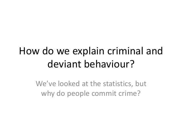 """why to people commit crimes To know the reason why people commit crime has been an ongoing mystery to be solved for a long period of time a lot of attention has been given to study this """"abnormality of behavior"""", whether it is analyzed in law, sociology, psychology, and many other study fields."""