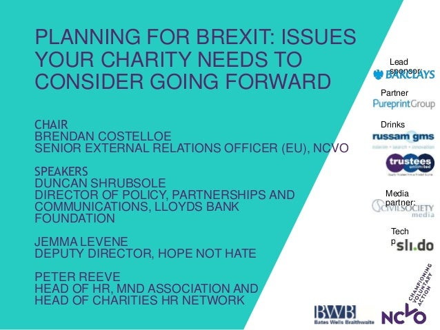 Drinks sponsors: Partner sponsor: Lead sponsor: Media partner: Tech partner: PLANNING FOR BREXIT: ISSUES YOUR CHARITY NEED...