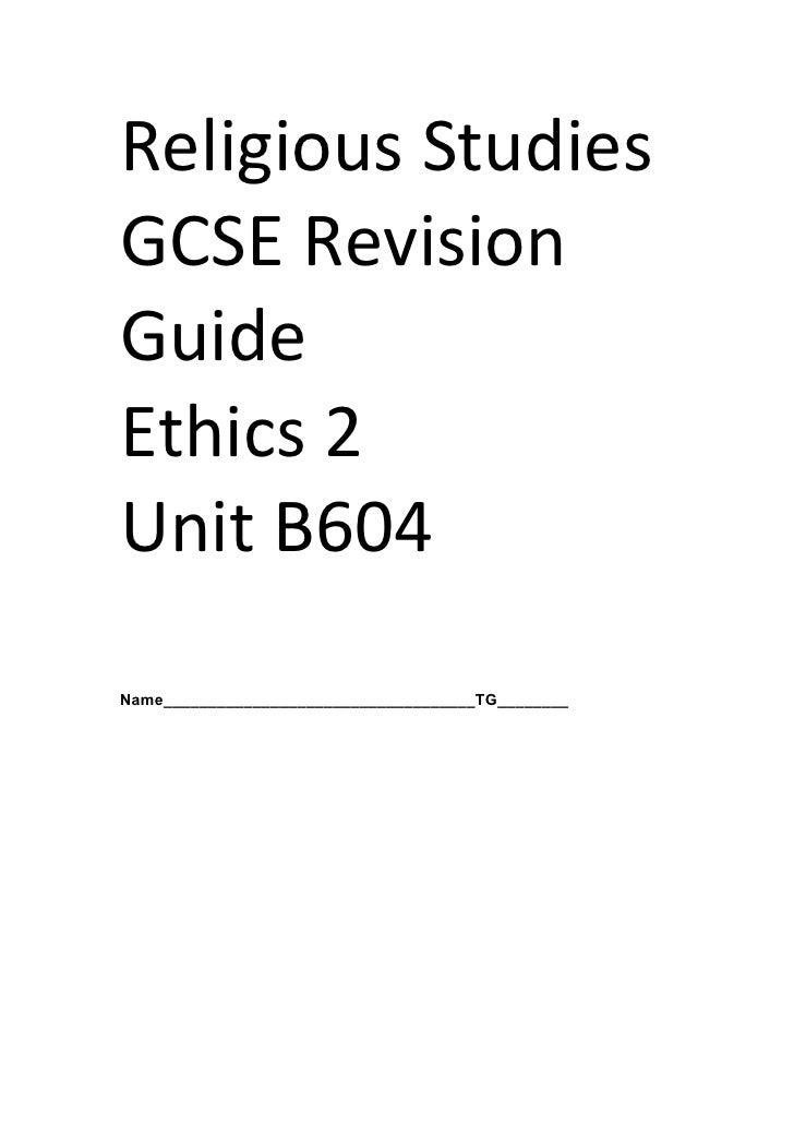 Religious Studies GCSE Revision Guide Ethics 2 Unit B604   Name___________________________________TG...