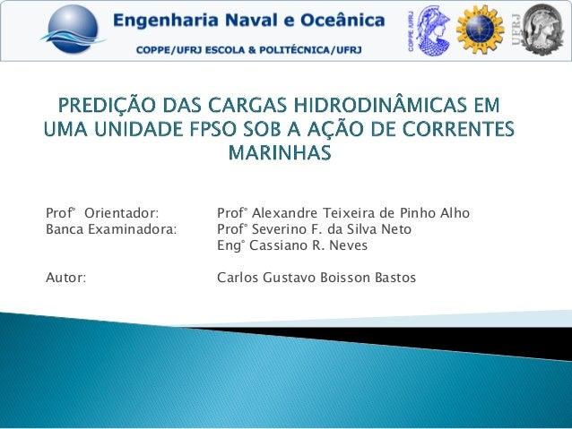 Prof° Orientador: Prof° Alexandre Teixeira de Pinho Alho Banca Examinadora: Prof° Severino F. da Silva Neto Eng° Cassiano ...