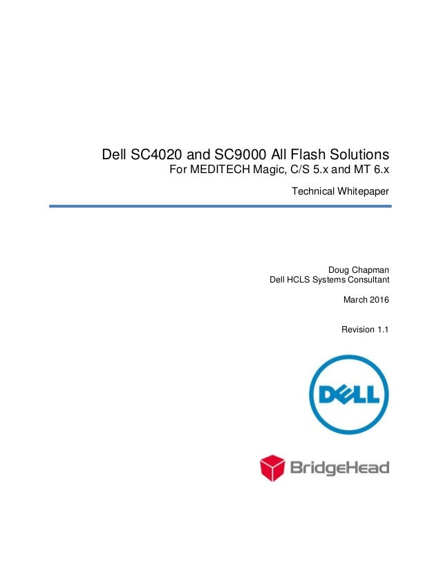 Dell SC4020 and SC9000 All Flash Solutions For MEDITECH Magic, CS 5 x…