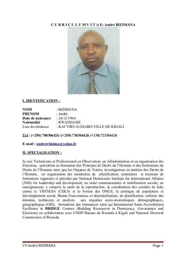C U R R I C U L U M V I T A E: André BIZIMANA I. IDENTIFICATION : NOM : BIZIMANA PRENOM : André Date de naissance : 24/12/...
