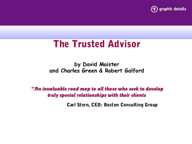 """The Trusted Advisor by David Maister and Charles Green & Robert Galford """"An invaluable road map to all those who seek to d..."""
