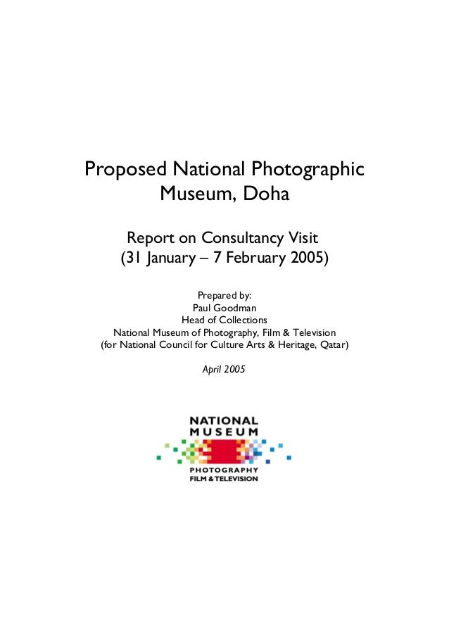 Proposed National Photographic Museum Doha Report On Consultancy Visit 31 January 7 February