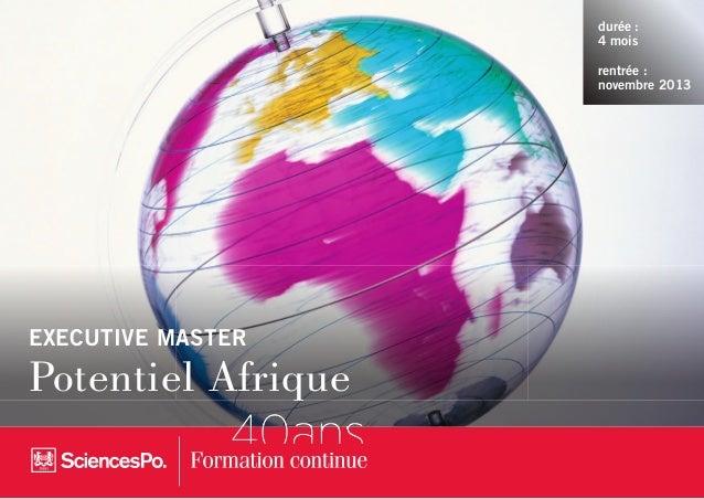 EXECUTIVE MASTER Potentiel Afrique durée : 4 mois rentrée : novembre 2013