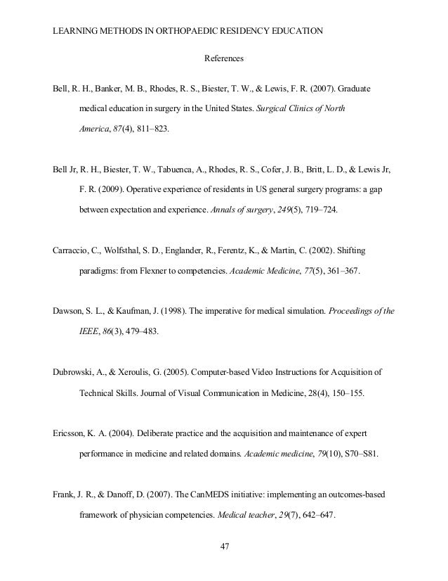 LEARNING METHODS IN ORTHOPAEDIC RESIDENCY EDUCATION  47 References Bell, R. H., Banker, M. B., Rhodes, R. S., Biester, T....