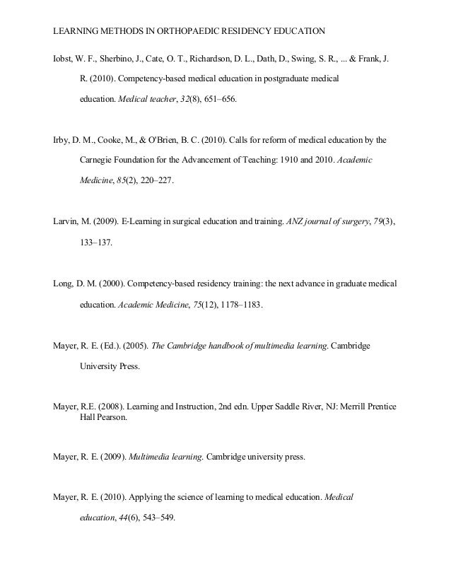 LEARNING METHODS IN ORTHOPAEDIC RESIDENCY EDUCATION  49 Iobst, W. F., Sherbino, J., Cate, O. T., Richardson, D. L., Dath,...
