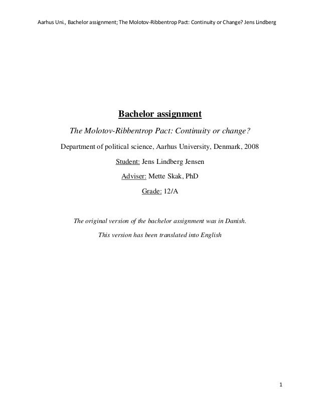 Aarhus Uni., Bachelor assignment; The Molotov-Ribbentrop Pact: Continuity or Change? Jens Lindberg 1 Bachelor assignment T...