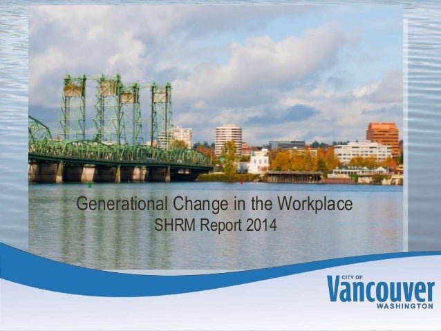 Generational Change in the Workplace SHRM Report 2014