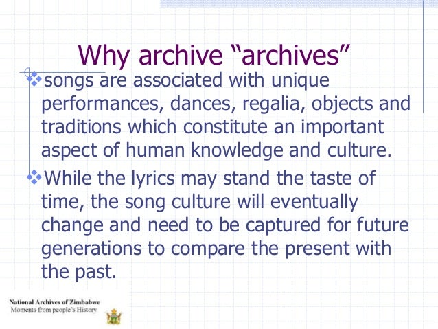 """Why archive """"archives"""" songs are associated with unique performances, dances, regalia, objects and traditions which const..."""
