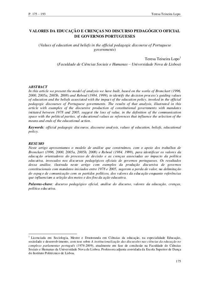 P. 175 – 193 Teresa Teixeira Lopo 175 VALORES DA EDUCAÇÃO E CRENÇAS NO DISCURSO PEDAGÓGICO OFICIAL DE GOVERNOS PORTUGUESES...