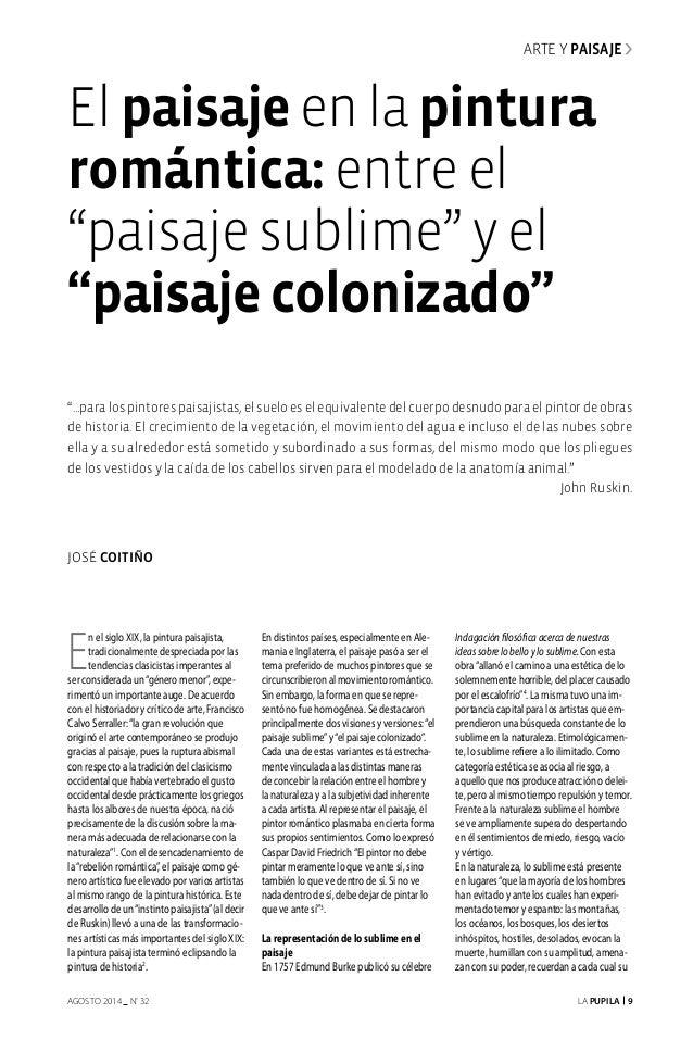 La Pupila 9AGOSTO 2014 nº 32 ARTE Y PAISAJE José Coitiño E n el siglo XIX, la pintura paisajista, tradicionalmente desprec...