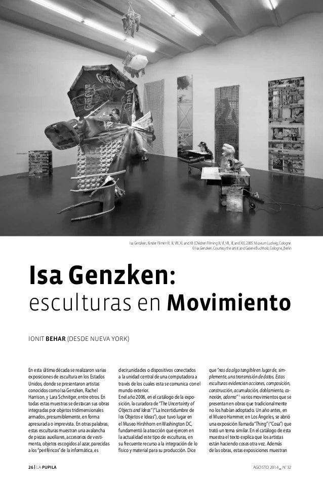 26 La Pupila AGOSTO 2014 nº 32 xx xx ionit behar (desde Nueva york) Isa Genzken: esculturas en Movimiento En esta última d...