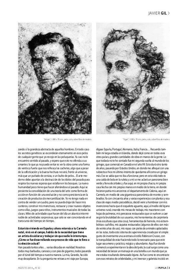 La Pupila 3AGOSTO 2014 nº 32 Javier gil zando sí la grandeza abstracta de aquellos hombres. En todo caso los secretos gené...