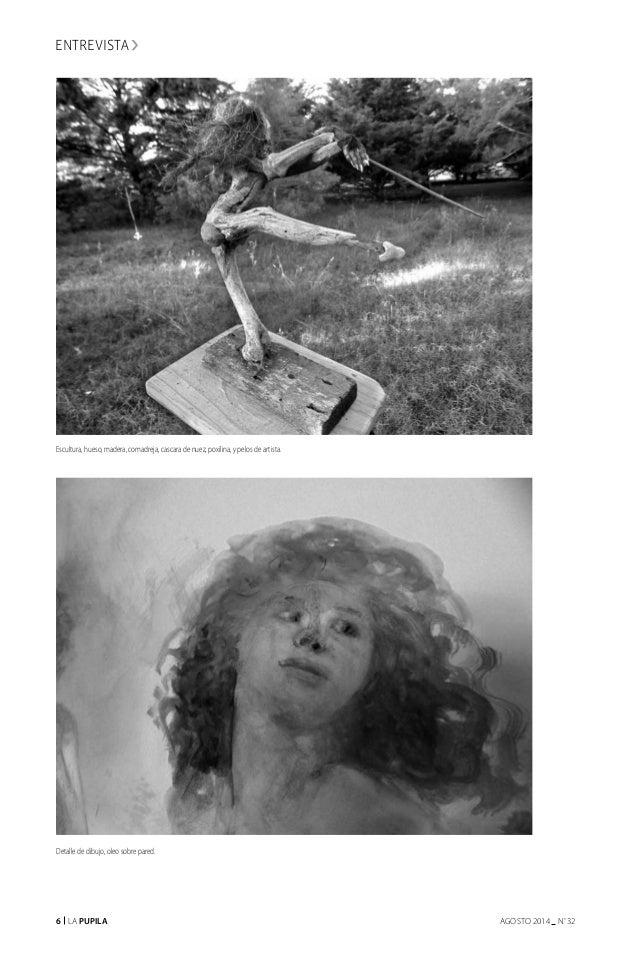 6 La Pupila AGOSTO 2014 nº 32 Escultura, hueso, madera, comadreja, cascara de nuez, poxilina, y pelos de artista. Detalle ...