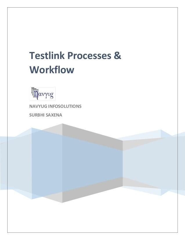 Testlink Processes & Workflow NAVYUG INFOSOLUTIONS SURBHI SAXENA