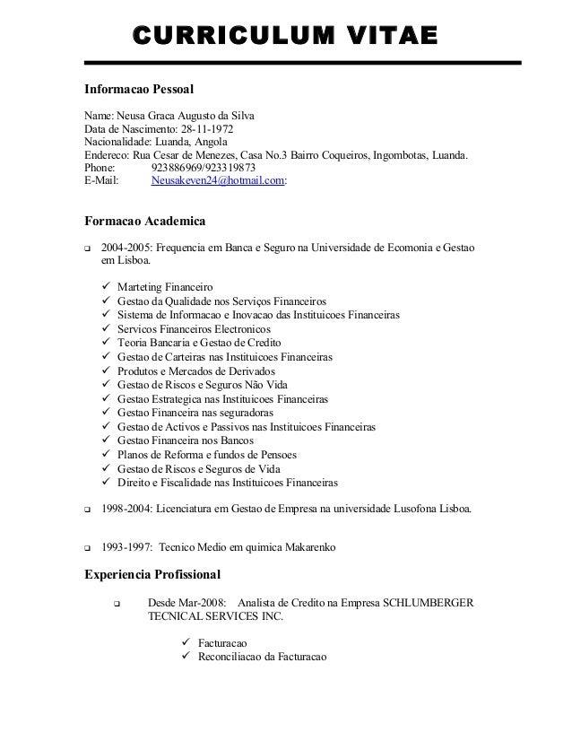CURRICULUM VITAE Informacao Pessoal Name: Neusa Graca Augusto da Silva Data de Nascimento: 28-11-1972 Nacionalidade: Luand...