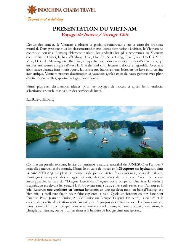 Beyond just a holiday www.indochinacharm.com PRESENTATION DU VIETNAM Voyage de Noces / Voyage Chic Depuis des années, le V...