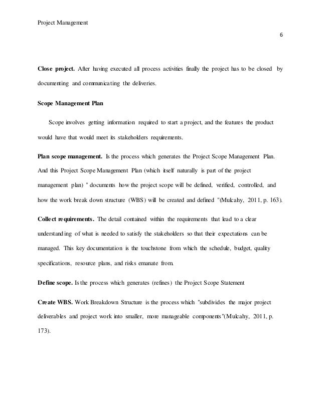 Project Management 6 Close project. After having executed all process activities finally the project has to be closed by d...