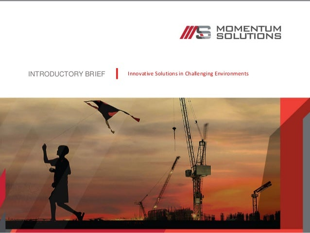 INTRODUCTORY BRIEF Innovative Solutions in Challenging Environments