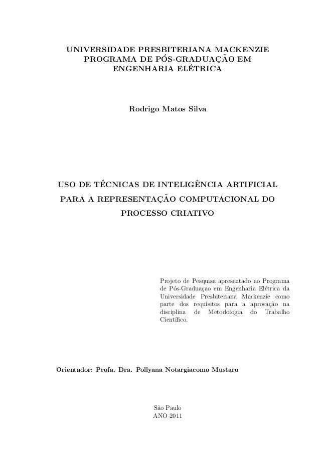 UNIVERSIDADE PRESBITERIANA MACKENZIE PROGRAMA DE P´OS-GRADUAC¸ ˜AO EM ENGENHARIA EL´ETRICA Rodrigo Matos Silva USO DE T´EC...