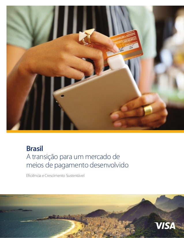Brasil A transição para um mercado de meios de pagamento desenvolvido Eficiência e Crescimento Sustentável