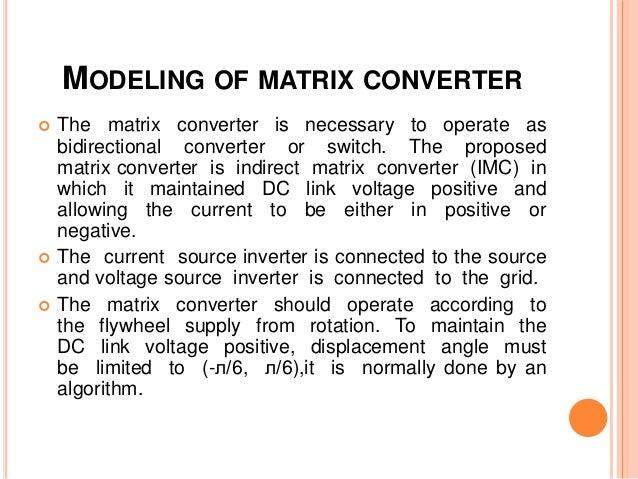 DESIGN OF MATRIX CONVERTER BASED DYNAMIC VOLTAGE RESTORER