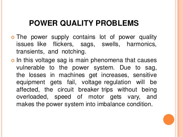 power quality problems Research seminar on power quality issues drvvkarthikeyan presentation overview introduction power quality issues possible solutions for power quality problems.
