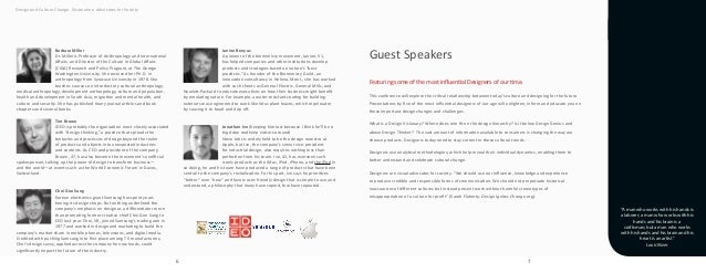 6 Design and Culture Change. Visionaries: Advocates for Society 7 Guest Speakers Featuring some of the most influential De...
