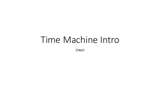 Time	Machine	Intro Lixun