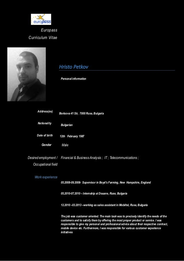 Europass Curriculum Vitae Address(es) Nationality Date of birth Hristo Petkov Personal information Borisova 41 Str, 7000 R...