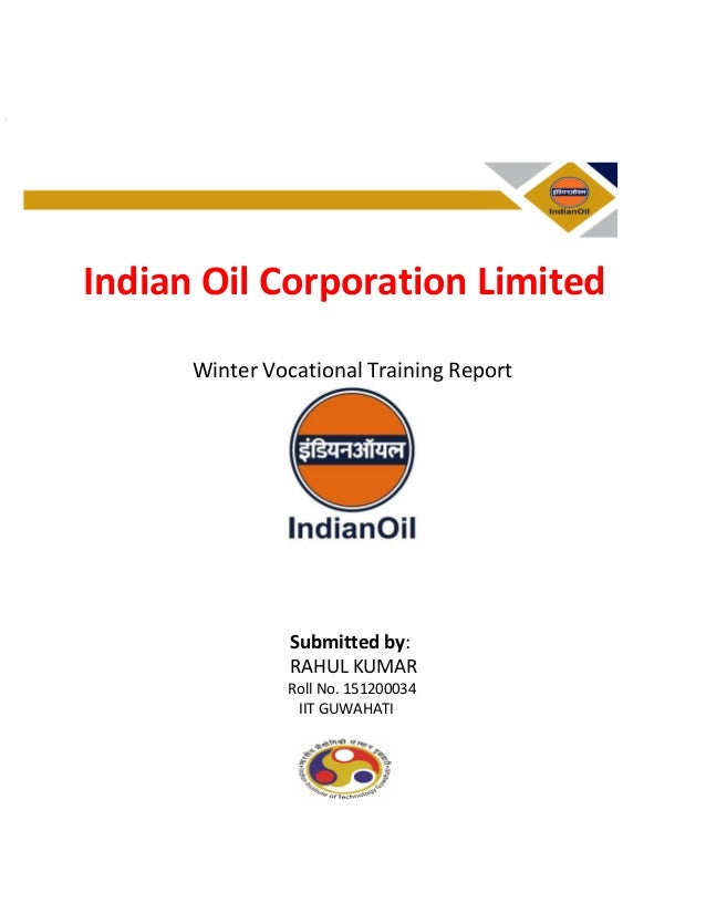 project report on indian oil corporation limited Get indian oil corporation latest balance sheet, financial statements and indian oil corporation detailed profit and loss accounts.