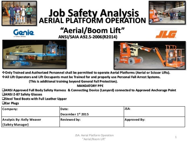 Job Safety Analysis Company: Date: December 1st 2015 JSA: Analysis By: Kelly Weaver {Safety Manager} Reviewed by: Approved...