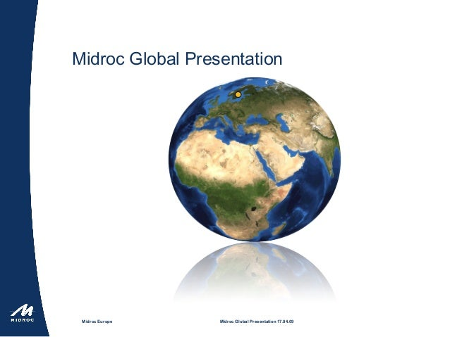 Midroc Europe Midroc Global Presentation 17.04.09 Midroc Global Presentation