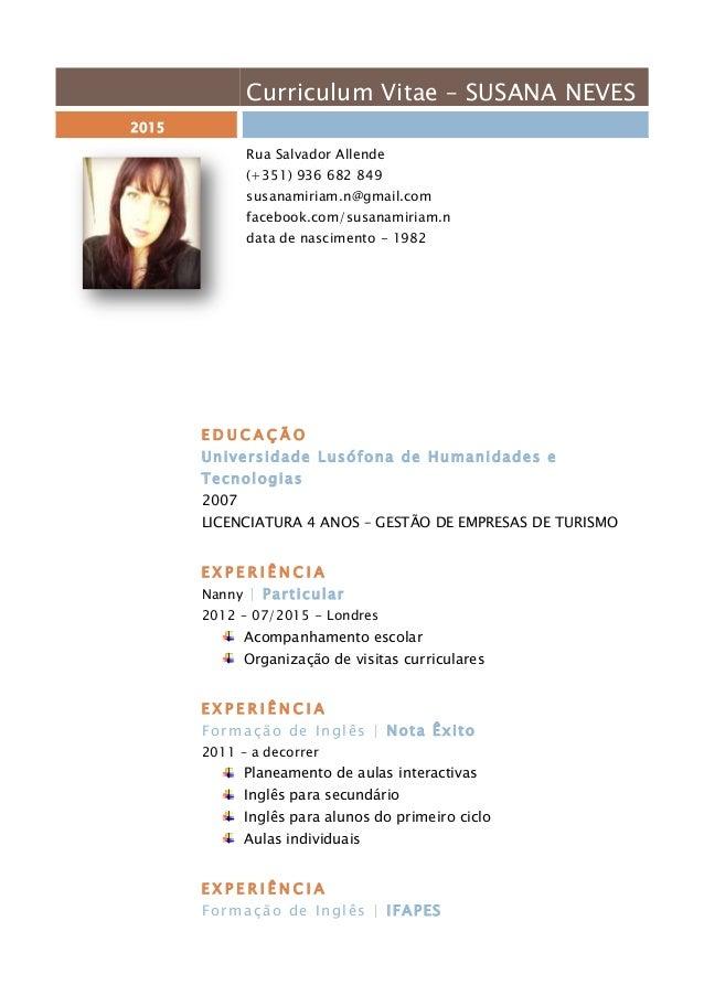 Curriculum Vitae – SUSANA NEVES 2015 Rua Salvador Allende (+351) 936 682 849 susanamiriam.n@gmail.com facebook.com/susanam...