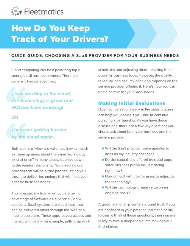 How Do You Keep Track of Your Drivers? QUICK GUIDE: CHOOSING A SaaS PROVIDER FOR YOUR BUSINESS NEEDS Cloud computing can b...