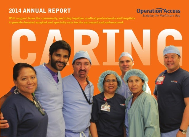 2014 ANNUAL REPORT With support from the community, we bring together medical professionals and hospitals to provide donat...