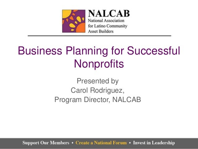 Business Planning for Successful           Nonprofits             Presented by            Carol Rodriguez,       Program D...