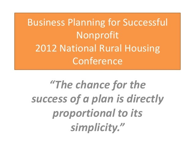 "Business Planning for Successful           Nonprofit 2012 National Rural Housing          Conference   ""The chance for the..."