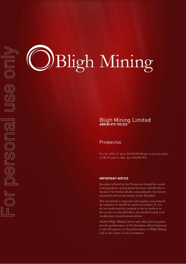 Bligh Mining Limited ABN 86 073 153 223 Prospectus For the offer of up to 20,000,000 Shares at an issue price of $0.30 eac...