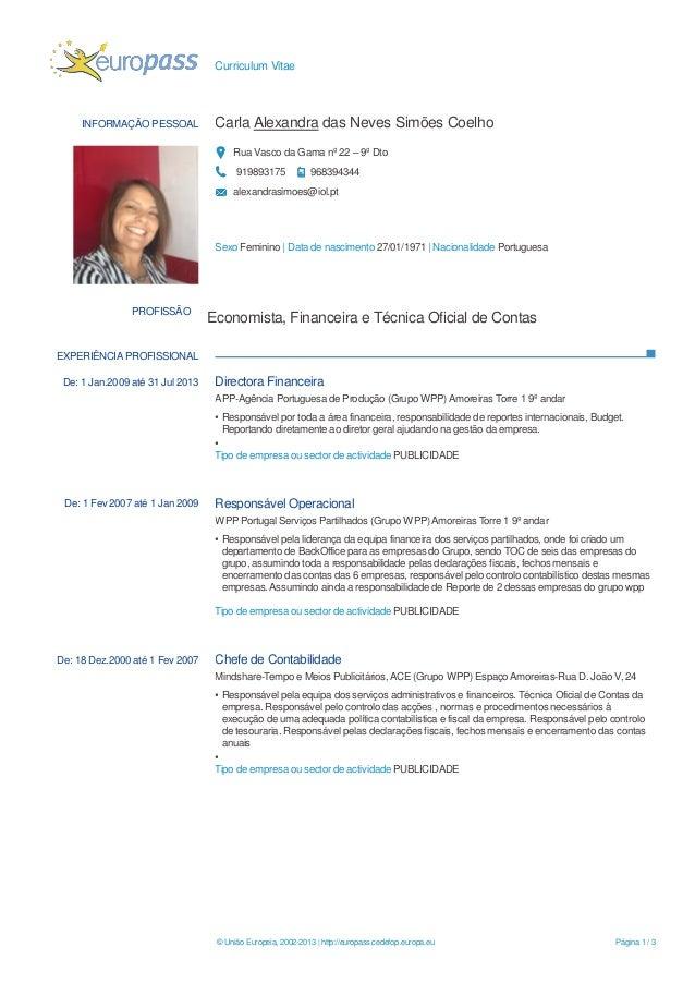 Curriculum Vitae © União Europeia, 2002-2013 | http://europass.cedefop.europa.eu Página 1 / 3 INFORMAÇÃO PESSOAL Carla Ale...