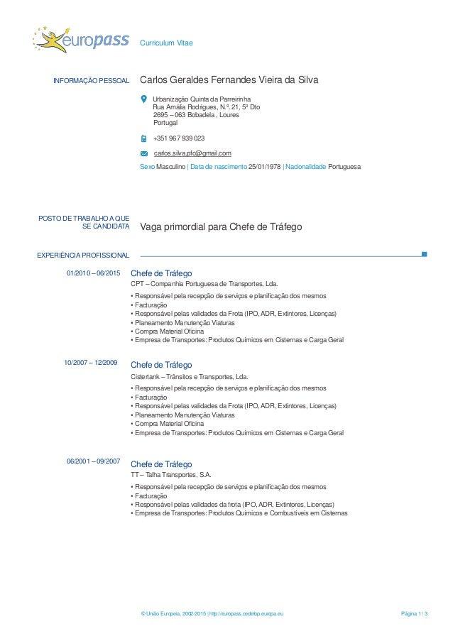 Curriculum Vitae © União Europeia, 2002-2015 | http://europass.cedefop.europa.eu Página 1 / 3 INFORMAÇÃO PESSOAL Carlos Ge...