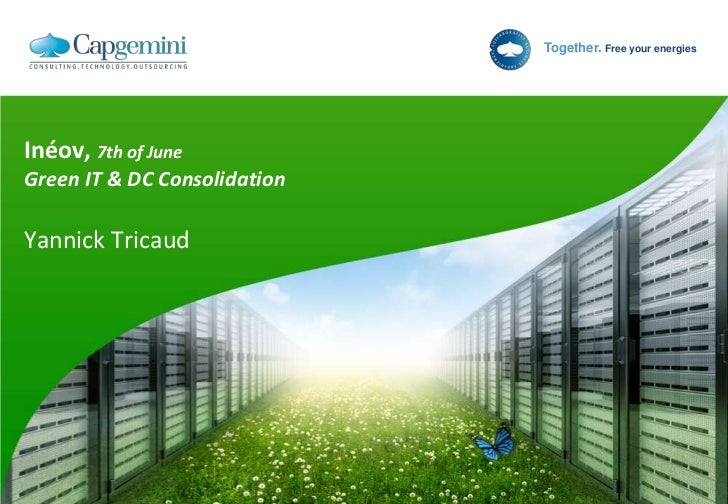 Inéov, 7th of JuneGreen IT & DC ConsolidationYannick Tricaud<br />