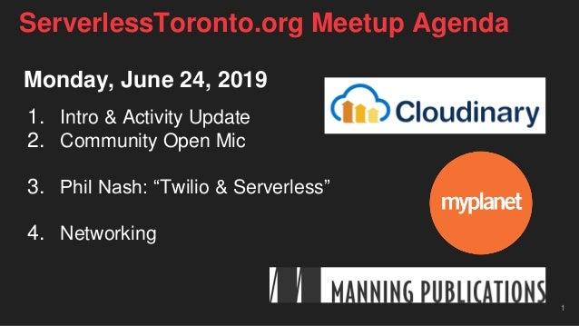 "Monday, June 24, 2019 1. Intro & Activity Update 2. Community Open Mic 3. Phil Nash: ""Twilio & Serverless"" 4. Networking 1..."