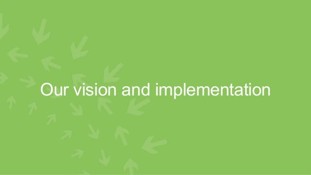 Our vision and implementation