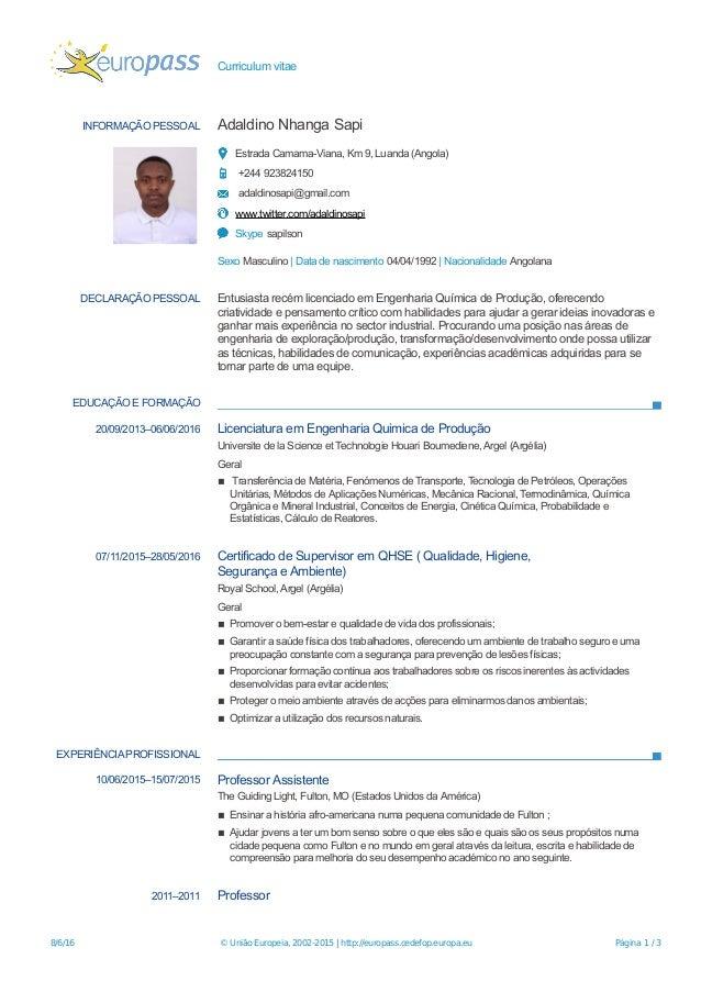 Curriculum vitae INFORMAÇÃO PESSOAL Adaldino Nhanga Sapi Estrada Camama-Viana, Km 9, Luanda (Angola) +244 923824150 adaldi...