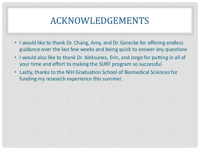 ACKNOWLEDGEMENTS • I would like to thank Dr. Chang, Amy, and Dr. Gerecke for offering endless guidance over the last few w...