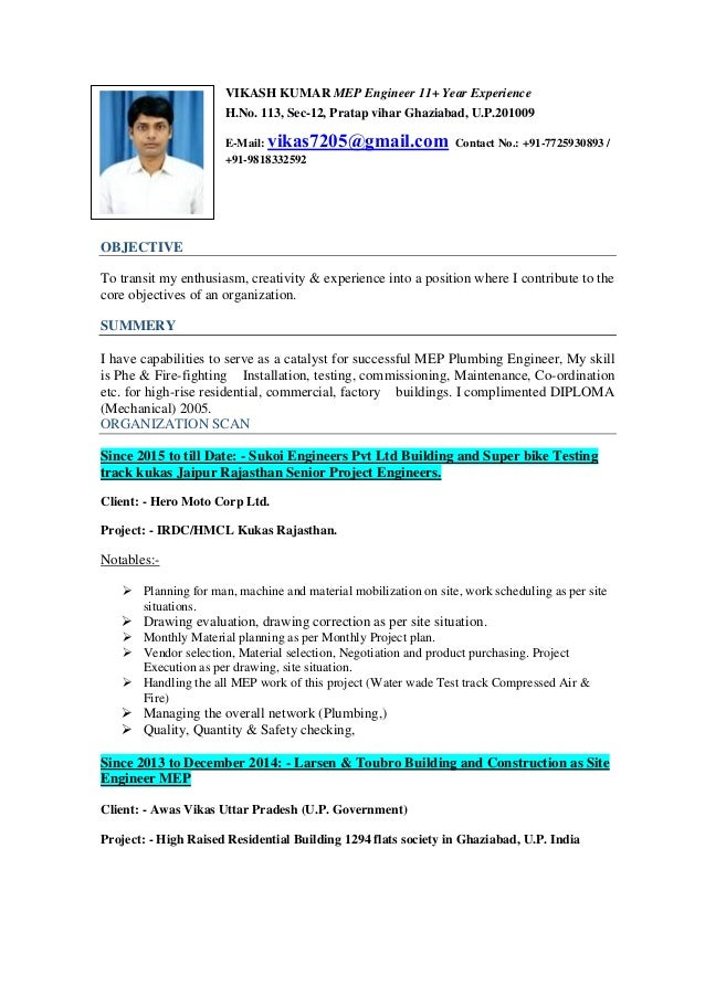 VIKASH KUMAR MEP Engineer 11+ Year Experience H.No. 113, Sec-12, Pratap vihar Ghaziabad, U.P.201009 E-Mail: vikas7205@gmai...