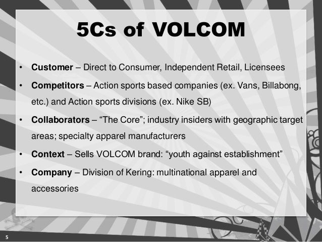 volcom swot Social, technological, environmental, and legal) and swot (strengths,  sch ffel sportbekleidung gmbh, volcom and peak performance.